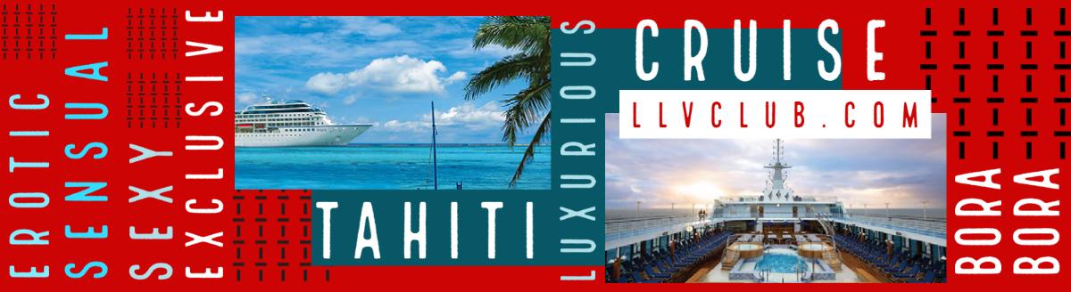 TAHITI CRUISE LIFESTYLE CRUISE